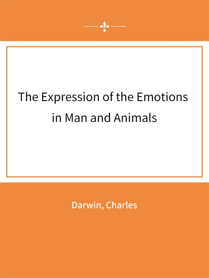 The Expression of the Emotions in Man and Animals(人类与动物的感情表达)