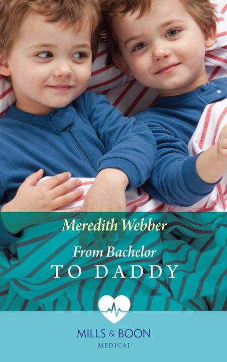 From Bachelor To Daddy (Mills & Boon Medical) (The Halliday Family, Book 4)