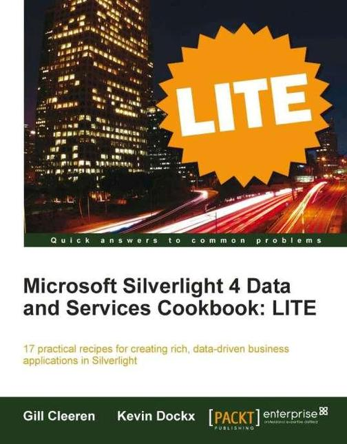 Microsoft Silverlight 4 Data and Services Cookbook: LITE