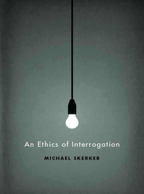 Ethics of Interrogation