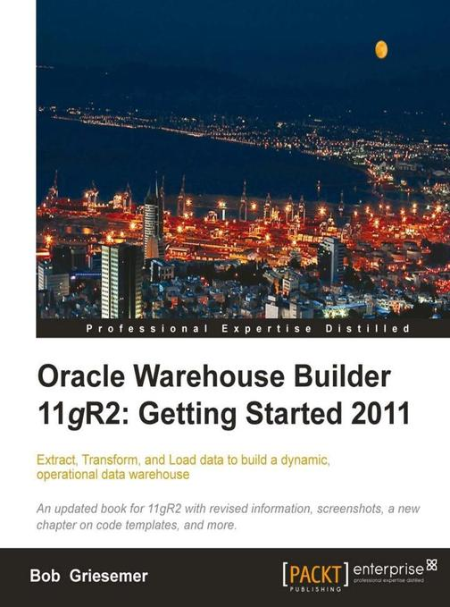 Oracle Warehouse Builder 11g R2: Getting Started 2011
