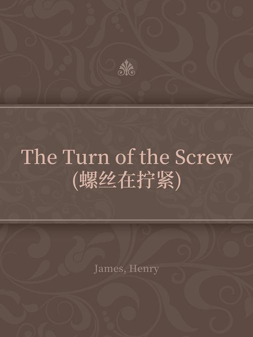 The Turn of the Screw(螺丝在拧紧)