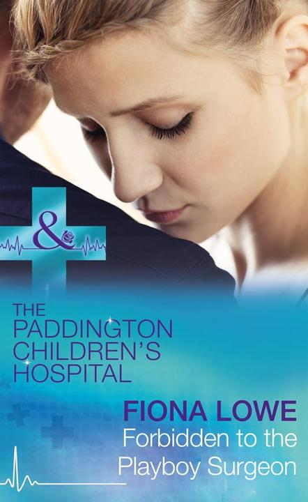 Forbidden To The Playboy Surgeon (Mills & Boon Medical) (Paddington Children's H