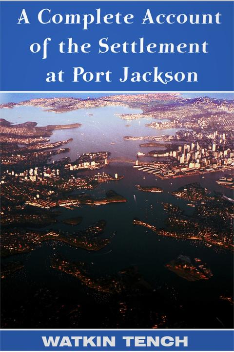 Complete Account of the Settlement at Port Jackson