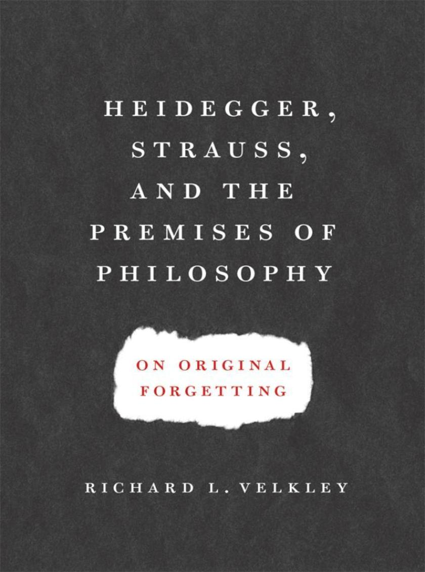 Heidegger, Strauss, and the Premises of Philosophy