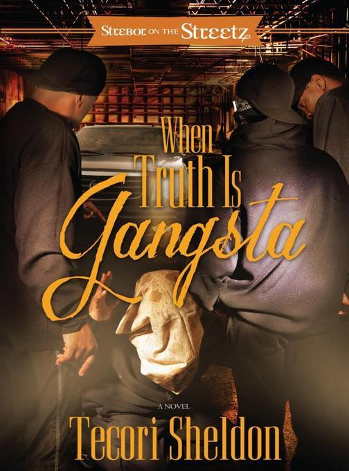 When Truth Is Gangsta
