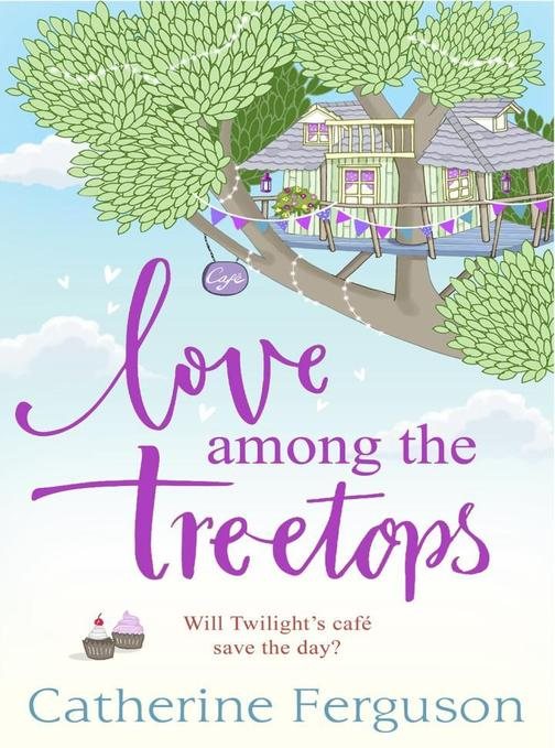 Love Among the Treetops: A feel good holiday read for summer 2018