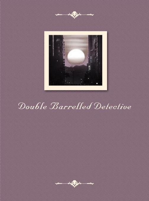 Double Barrelled Detective