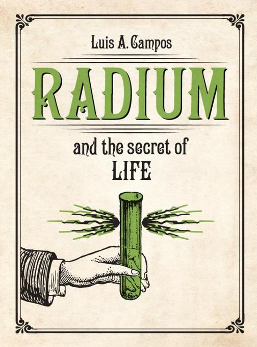 Radium and the Secret of Life