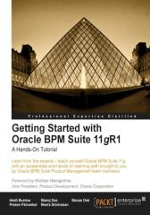 Getting Started with Oracle BPM Suite 11gR1 – A Hands-On Tutorial