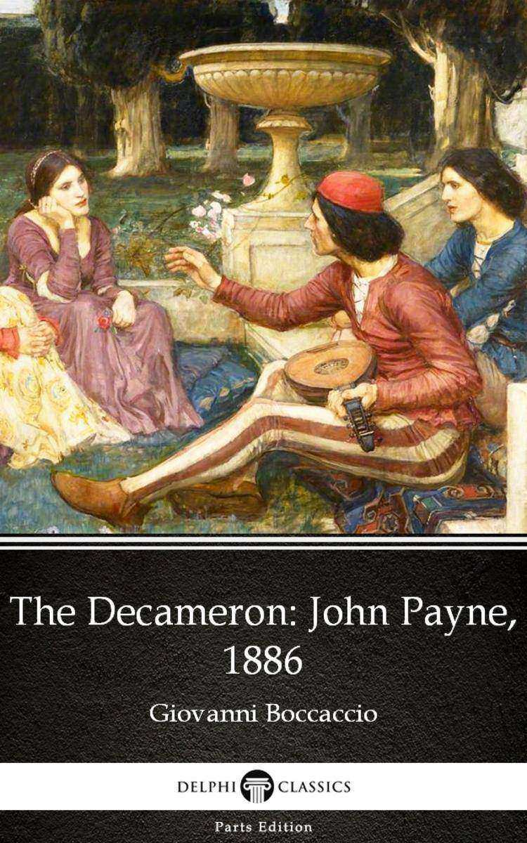 The Decameron John Payne, 1886 by Giovanni Boccaccio - Delphi Classics (Illustra