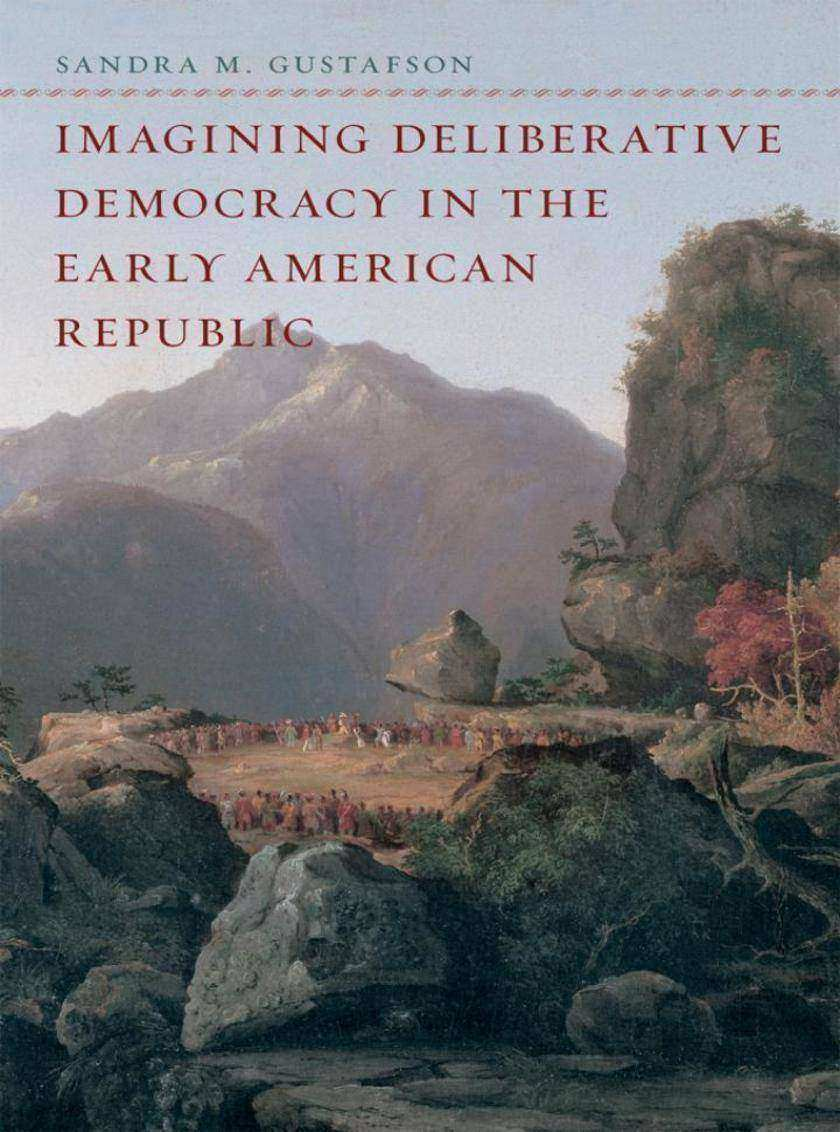 Imagining Deliberative Democracy in the Early American Republic