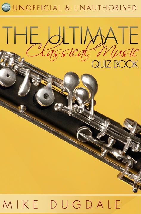 Ultimate Classical Music Quiz Book