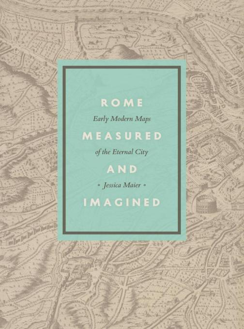 Rome Measured and Imagined