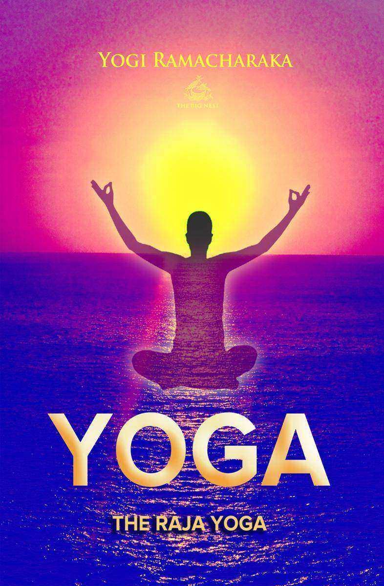 The Raja Yoga: A Series of Lessons