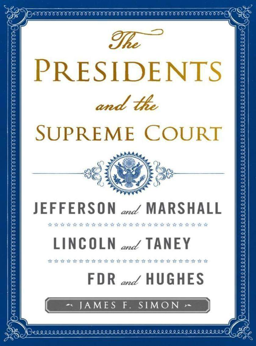 The Presidents and the Supreme Court