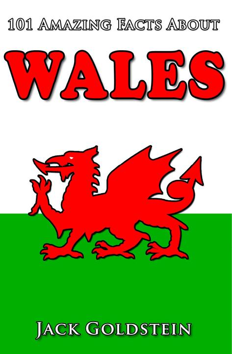 101 Amazing Facts about Wales
