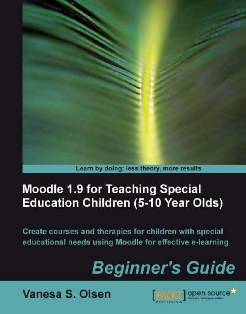Moodle 1.9 for Teaching Special Education Children (5-10): Beginner's Guide