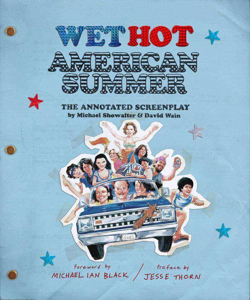 Wet Hot American Summer - The Annotated Screenplay