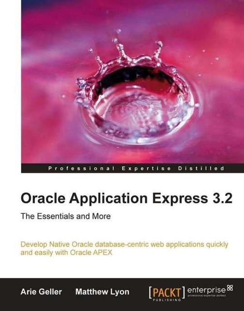 Oracle Application Express 3.2 – The Essentials and More