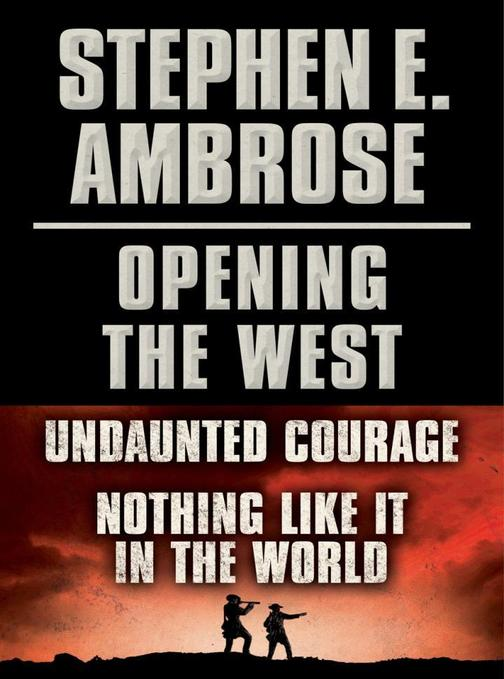 Stephen E. Ambrose Opening of the West E-Book Boxed Set