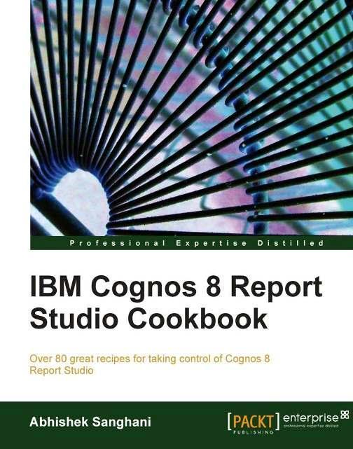 IBM Cognos 8 Report Studio Cookbook