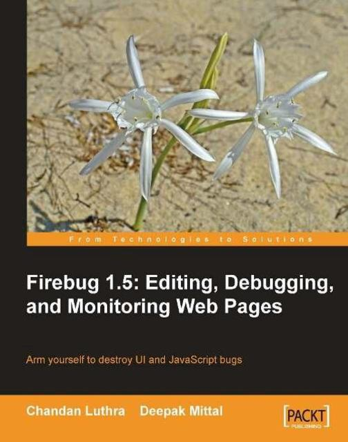 Firebug 1.5: Editing, Debugging, and Monitoring Web Pages