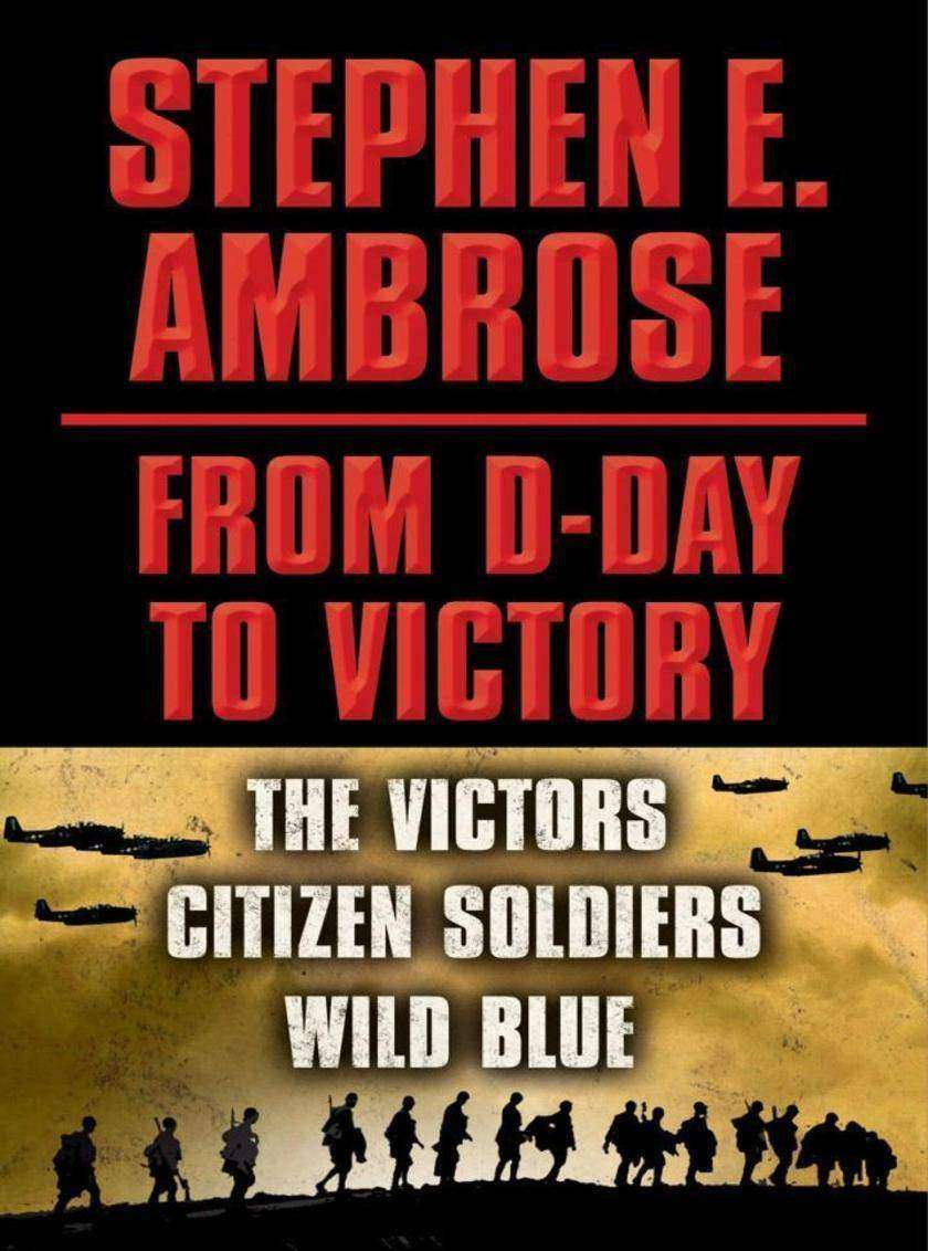 Stephen E. Ambrose The Men of War E-book Box Set