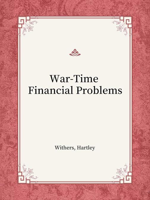 War-Time Financial Problems