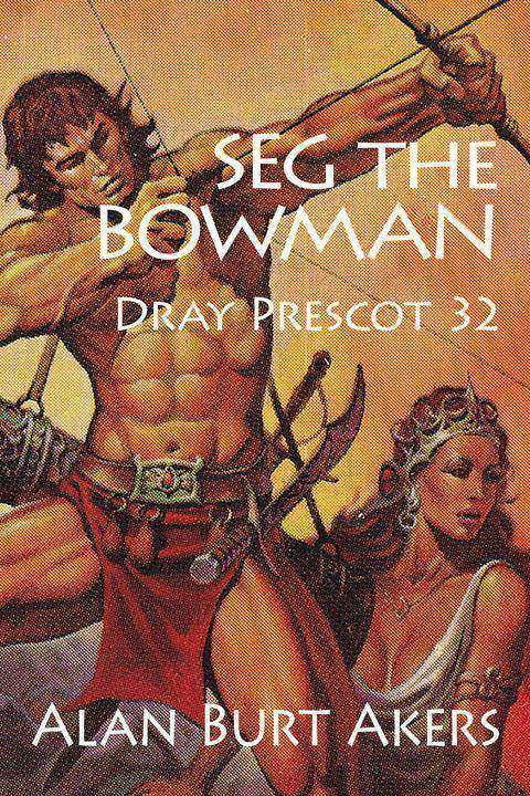 Seg the Bowman: Dray Prescot 32