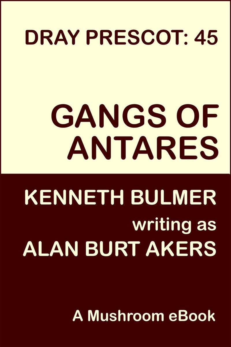 Gangs of Antares: Dray Prescot 45
