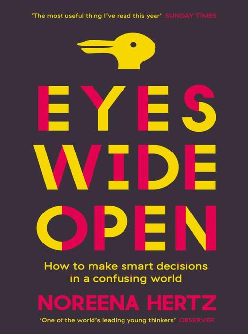 Eyes Wide Open:How to Make Smart Decisions in a Confusing World