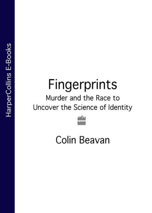 Fingerprints:Murder and the Race to Uncover the Science of Identity