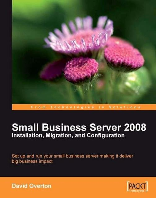 Small Business Server 2008 – Installation, Migration, and Configuration