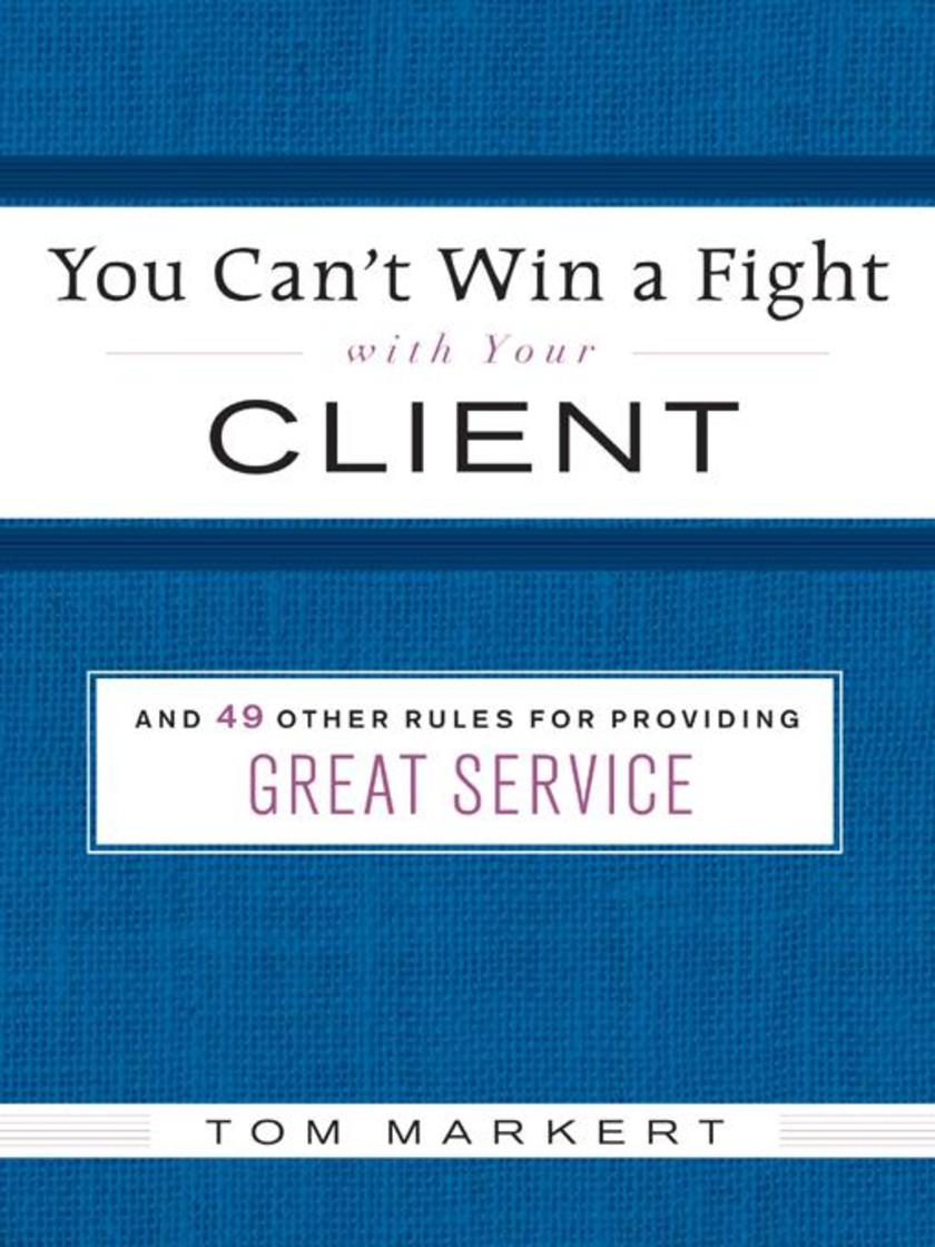You Can't Win a Fight with Your Client
