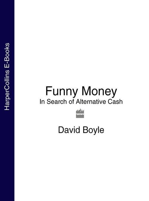 Funny Money:In Search of Alternative Cash