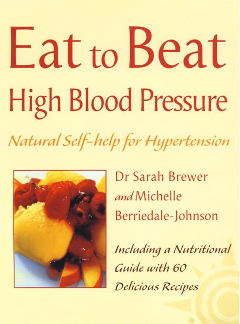 High Blood Pressure: Natural Self-help for Hypertension, including 60 recipes (E