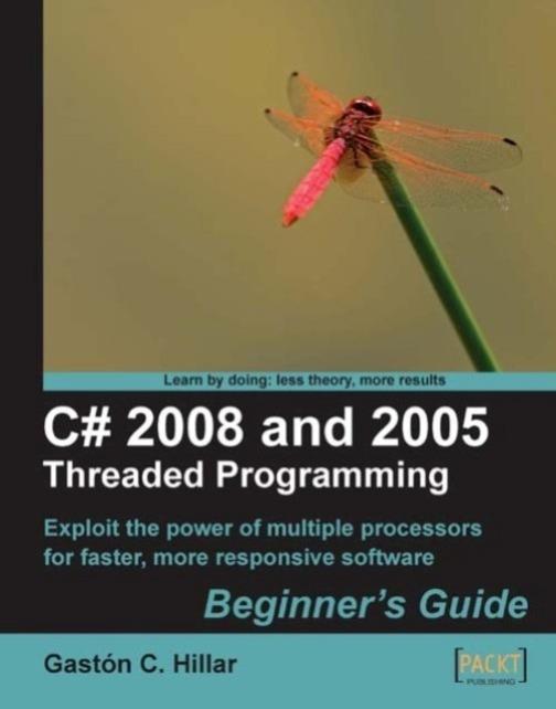 C# 2008 and 2005 Threaded Programming: Beginner's Guide