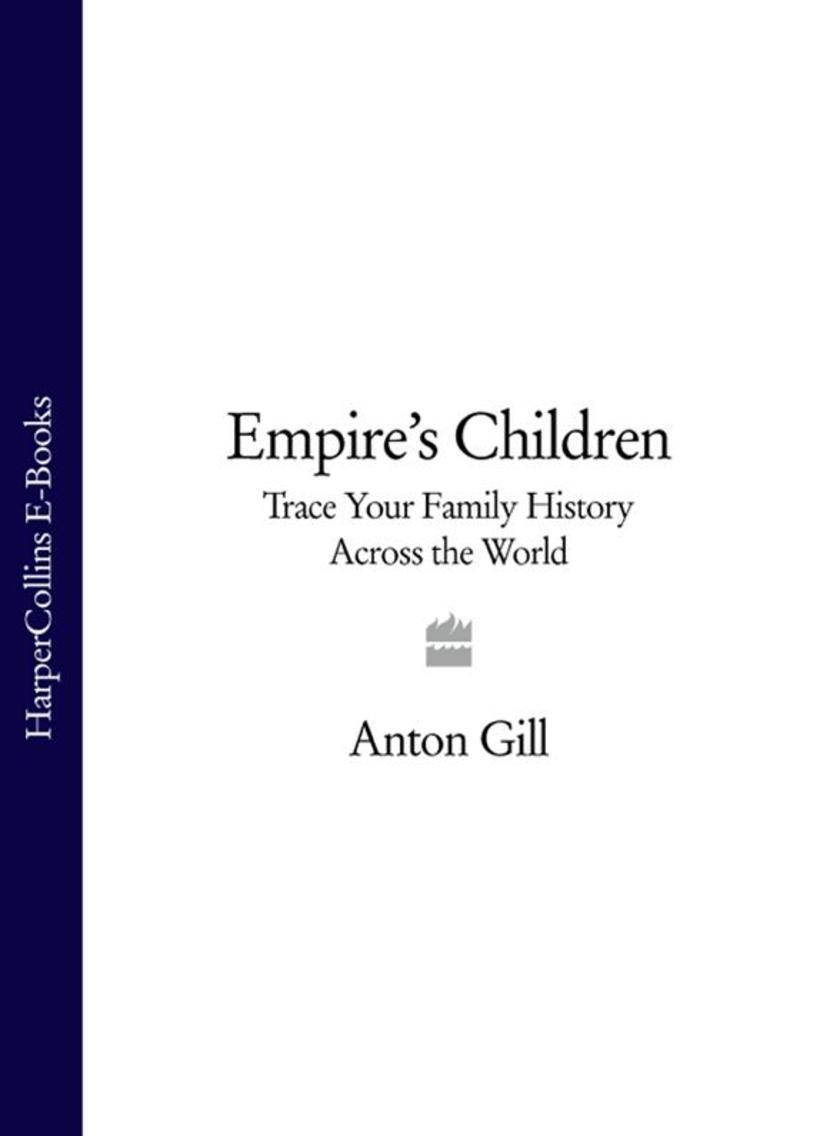 Empire's Children: Trace Your Family History Across the World (Text only)