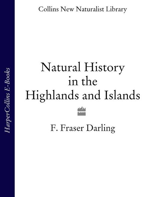 Natural History in the Highlands and Islands (Collins New Naturalist Library, Bo