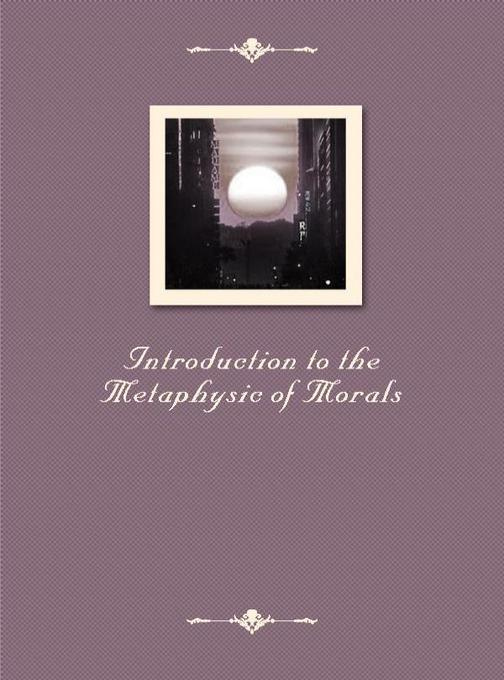 Introduction to the Metaphysic of Morals
